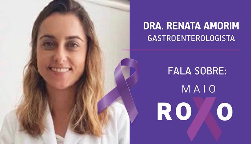 Campanha Maio Roxo - A Dra. Renata Amorim, médica gastroenterologista, fala sobre Doença Inflamatória Intestinal.