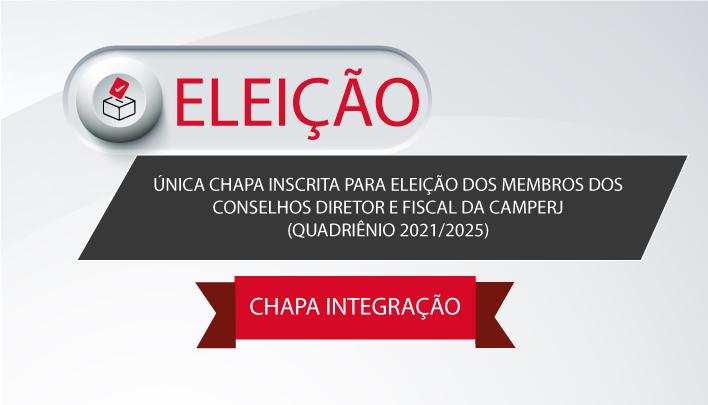 Única Chapa Inscrita para Eleição dos Membros dos Conselhos Diretor e Fiscal da CAMPERJ